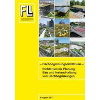 Dachbegrünungsrichtlinien – Richtlinien für die Planung, Bau und Instandhaltungen von Dachbegrünungen 2018 (Kombipaket)