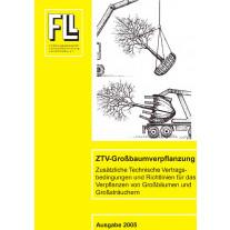 ZTV-Großbaumverpflanzung – Zusätzliche Technische Vertragsbedingungen und Richtlinien für das Verpflanzen von Großbäumen und Großsträuchern 2005 (Kombipaket)