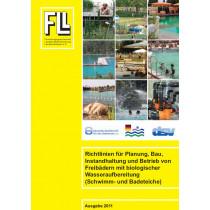 Richtlinien für Planung, Bau, Instandhaltung und Betrieb von Freibädern mit biologischer Wasseraufbereitung (Schwimm- & Badeteiche) mit Berechnungsprogramm 2011  (Broschüre)
