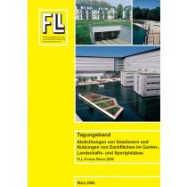 Abdichtungen von Gewässern und Nutzungen von Dachflächen im Garten-, Landschafts- und Sportplatzbau 2006 (Tagungsband) (Broschüre)