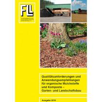 Qualitätsanforderungen und Anwendungsempfehlungen fürorganische Mulchstoffe und Komposte –Garten- und Landschaftsbau, 2016 (Broschüre)