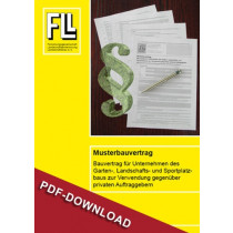 Musterbauvertrag - Bauvertrag für Unternehmen des Garten-, Landschafts- und Sportplatzbaus zur Verwendung gegenüber privaten Auftraggebern, 2018 (Downloadversion)