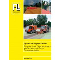 Sportplatzpflegerichtlinien - Richtlinien für die Pflege und Nutzung von Sportanlagen im Freien, Planungsgrundsätze, 2014 (Broschüre)