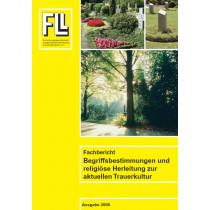 Fachbericht Begriffsbestimmungen und religiöse Herleitung zur aktuellen Trauerkultur, 2008 (Broschüre)