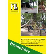 Tagungsband FLL-Verkehrssicherheitstage 2012, Teil 2: Spielgeräte und Spielplätze