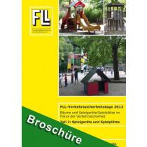 Tagungsband FLL-Verkehrssicherheitstage 2013, Teil 2: Spielgeräte und Spielplätze