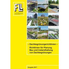 Dachbegrünungsrichtlinien – Richtlinien für die Planung, Bau und Instandhaltungen von Dachbegrünungen 2018 (Broschüre)