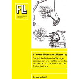 ZTV-Großbaumverpflanzung – Zusätzliche Technische Vertragsbedingungen und Richtlinien für das Verpflanzen von Großbäumen und Großsträuchern 2005 (Broschüre)